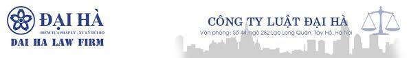 Công ty Luật Đại Hà Thành tuyển Intern Legal (Part-time) tại Hà Nội và Hồ Chí Minh
