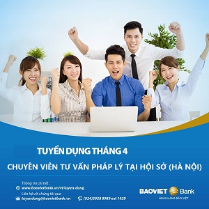Ngân hàng Bảo Việt tuyển dụng Chuyên viên Tư vấn Pháp lý tại Hà Nội năm 2021